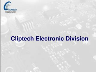 Cliptech Electronic Division
