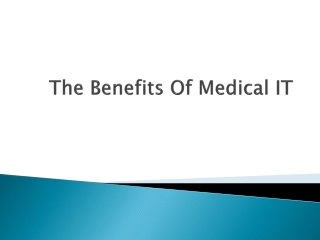 The Benefits Of Medical IT