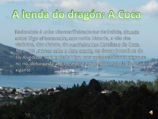 A lenda do  dragón : A Coca