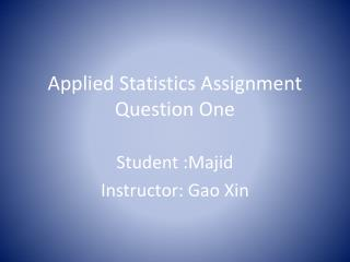 Applied Statistics Assignment  Question One