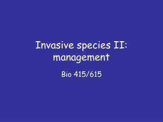 Invasive species II: management