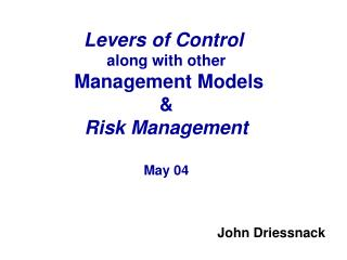 Levers of Control along with other  Management Models & Risk Management May 04