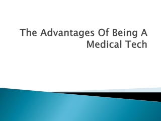 The Advantages Of Being A Medical Tech