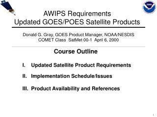 AWIPS Requirements Updated GOES/POES Satellite Products