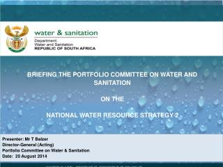 BRIEFING THE PORTFOLIO COMMITTEE ON WATER AND  SANITATION  ON THE