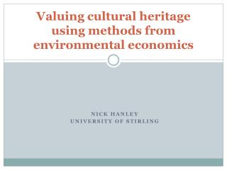 Valuing cultural heritage using methods from environmental  economics