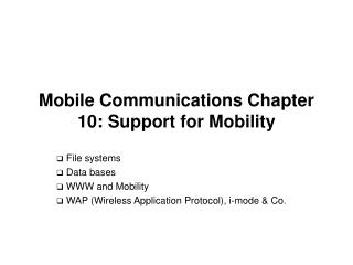 Mobile Communications Chapter 10: Support for Mobility