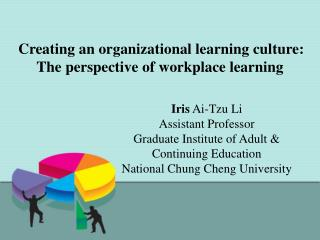 Creating an organizational learning culture:  The perspective of workplace learning