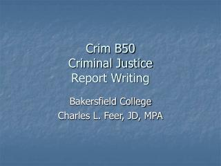 Crim B50   Criminal Justice Report Writing