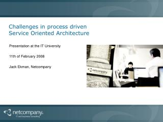 Challenges in process driven  Service Oriented Architecture