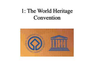1: The World Heritage Convention