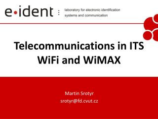 Telecommunications in ITS WiFi and WiMAX