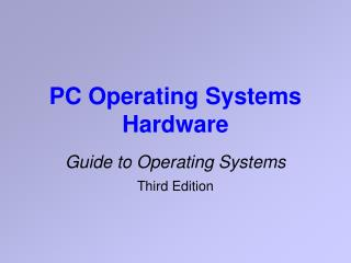 PC Operating Systems Hardware