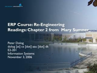 ERP Course: Re-Engineering Readings: Chapter 2 from  Mary Sumner