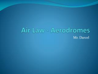 Air Law - Aerodromes