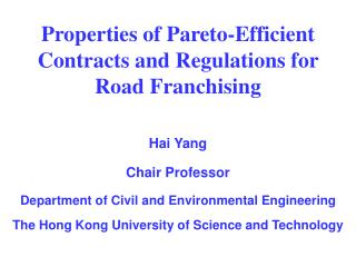 Properties of Pareto-Efficient Contracts and Regulations for Road Franchising