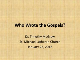 Who Wrote the Gospels