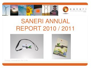 SANERI ANNUAL REPORT 2010 / 2011