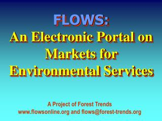 FLOWS: An Electronic Portal on Markets for Environmental Services