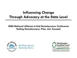Influencing Change  Through Advocacy at the State Level
