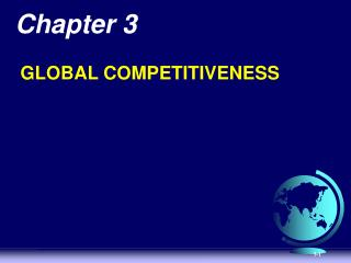Chapter 3  GLOBAL COMPETITIVENESS