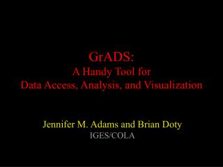 GrADS: A Handy Tool for Data Access, Analysis, and Visualization