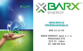 barx.cz info @ barxenergy.cz 840 11 11 44