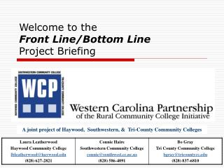 Welcome to the  Front Line/Bottom Line Project Briefing