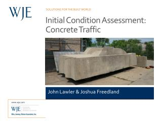Initial Condition Assessment: Concrete Traffic