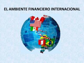 EL  AMBIENTE FINANCIERO INTERNACIONAL