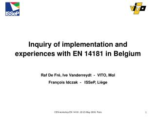 Inquiry of implementation and experiences with EN 14181 in Belgium
