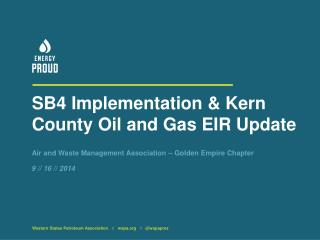 SB4  Implementation & Kern  County Oil and Gas EIR Update