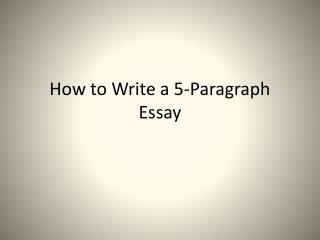 How to Write a 5-Paragraph Essay