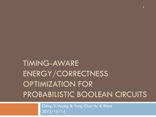 Timing-aware Energy/Correctness  Optimization for Probabilistic  BooleaN Circuits