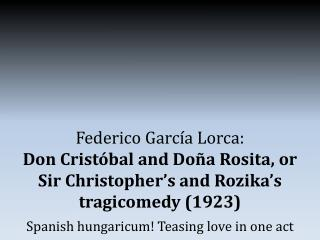 Spanish  hungaricum! Teasing love  in one act