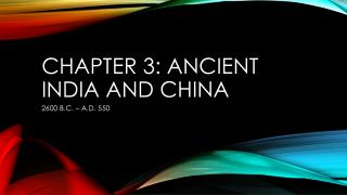 Chapter 3: Ancient India and China