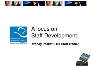 A focus on  Staff Development