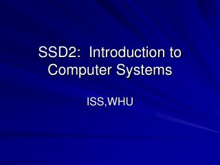 SSD2:  Introduction to Computer Systems