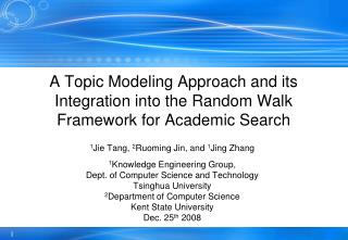 A Topic Modeling Approach and its Integration into the Random Walk Framework for Academic Search