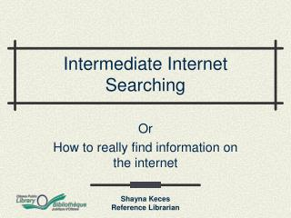 Intermediate Internet Searching