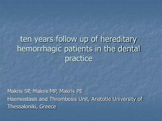 ten years follow up of hereditary hemorrhagic patients in the dental practice