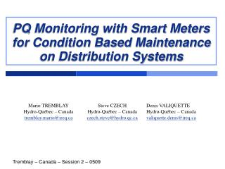 PQ Monitoring with Smart Meters for Condition Based Maintenance on Distribution Systems