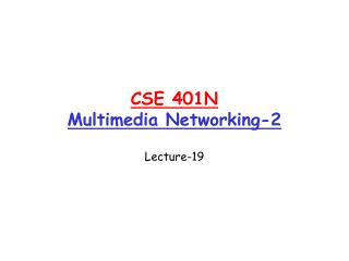 CSE 401N Multimedia Networking-2