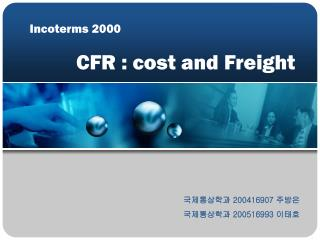 Incoterms 2000 CFR : cost and Freight