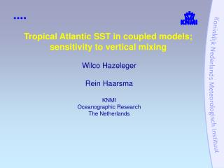 Tropical Atlantic SST in coupled models;  sensitivity to vertical mixing