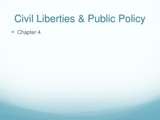 Civil Liberties & Public Policy