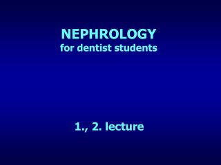 NEPHROLOGY for dentist students