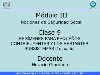 Clase 9 REGÍMENES PARA PEQUEÑOS CONTRIBUYENTES Y LOS RESTANTES SUBSISTEMAS (1ra parte)