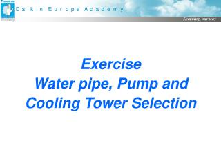 Exercise Water pipe, Pump and Cooling Tower Selection