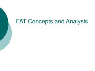 FAT Concepts and Analysis